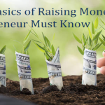 The 5 Basics of Raising Money Every Entrepreneur Must Know