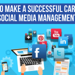 How To Make A Successful Career In Social Media Management (Social Media Marketer)?