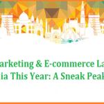 Digital Marketing & E-commerce Landscape in India in 2016: A Sneak Peak