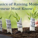 The 5 Basics of Raising Money Every Entrepreneur Must Know