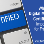 Why is Digital Marketing Certification important for freshers?