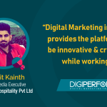 """Digital Marketing industry provides the platform to be innovative & creative while working.""- Rachit Kainth"