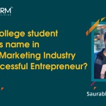 How a college student made his name in Internet Marketing Industry as a Successful Entrepreneur?