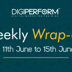 Digital Marketing Weekly Wrap (18th to 23rd June)