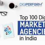 Top 100 Digital Marketing Agencies in India