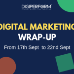 Digital Marketing Wrap from 17th to 22nd Sept