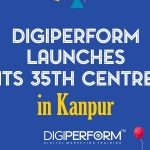 Digiperform Launches Its 35th Centre In Kanpur