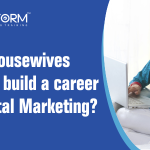 Why housewives should build a career in Digital Marketing?