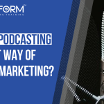 Why is podcasting a great way of online marketing?