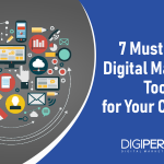 7 Must-Have Digital Marketing Tools for Your Company