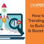 How to Use Trending Topics to Build Links & Boost Traffic?