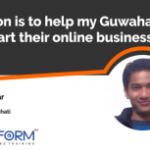 My vision is to help my Guwahatiians to start their online business.