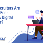 What Recruiters are looking for – to hire a digital marketer?