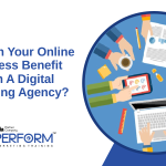 How Can Your Online Business Benefit From A Digital Marketing Agency?