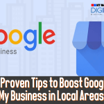 6 Proven Tips to Boost Google My Business in Local Areas.