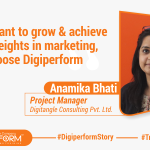 """""""If You Want To Grow & Achieve New Heights In Marketing, Choose Digiperform."""" – Anamika Bhati"""