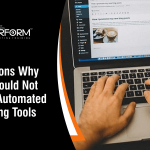 6 Reasons Why You Should Not Rely on Automated Blogging Tools
