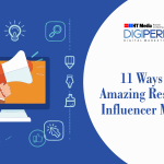 11 Ways to Get Amazing Results With Influencer Marketing