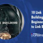 10 Link Building Tactics – Beginner's Guide to Link Building