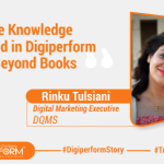 """""""The Knowledge I Gained in Digiperform is Beyond Books"""" – Rinku Tulsiani"""