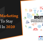 Digital Marketing Tips To Stay Ahead In 2020