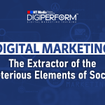 Digital Marketing- The Extractor of the Deleterious Elements of Society!