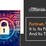 Fortinet: What It Is, Its Products, and Its Threats