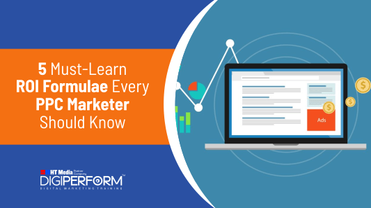 5 Must-Learn ROI Formulae Every PPC Marketer Should Know
