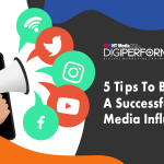 5 Tips to Become a Successful Social Media Influencer