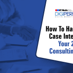 How To Handle Your Case Interview – Your 2021 Consulting Guide