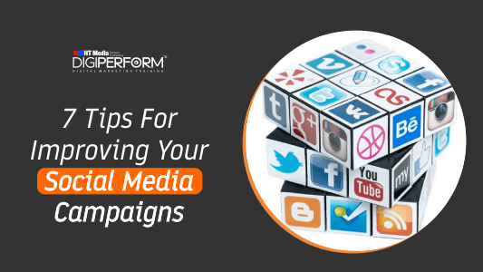 7 Tips For Improving Your Social Media Campaigns