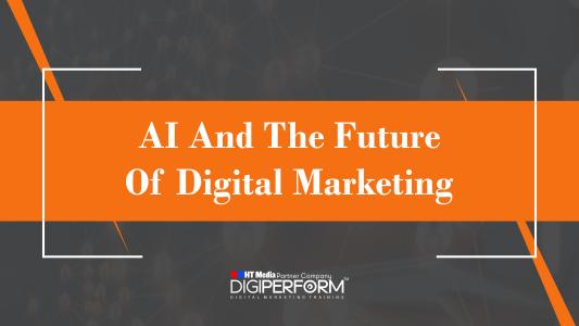 AI And The Future Of Digital Marketing