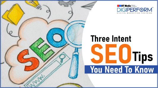 Three Intent SEO Tips You Need to Know