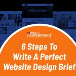 6 Steps to Write a Perfect Website Design Brief