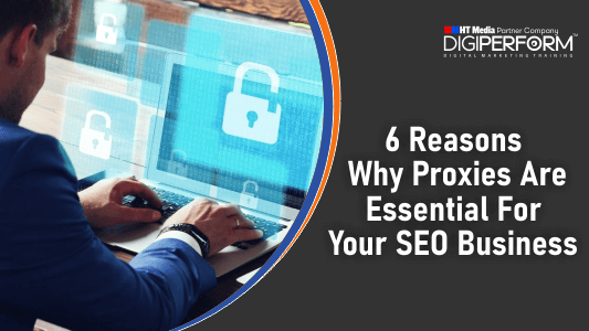 6 Reasons Why Proxies Are Essential For Your SEO Business