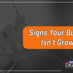 Signs Your Business Isn't Growing