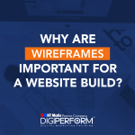Why Are Wireframes Important For A Website Build?