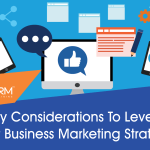 7 Key Considerations To Level Up Your Business Marketing Strategy