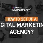 How to set up a Digital Marketing Agency?