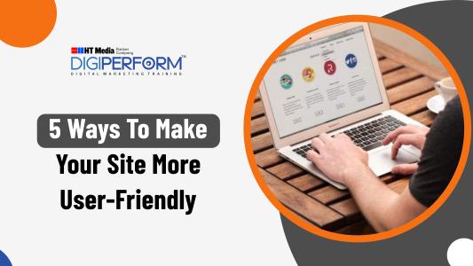 Ways to make site User friendly