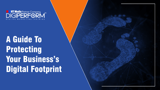 how to protect your business digital footprint
