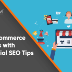 Expand your E-commerce Business with 6 Essential SEO Tips